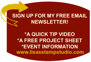 Sign up for a free e-newsletter, free tutorial, tips, information and inspiration. Lisa's Stamp Studio, www.lisasstampstudio.com